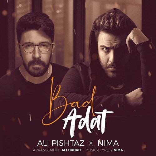 دانلود آهنگ جدید علی پیشتاز و نیما بنام بد عادت
