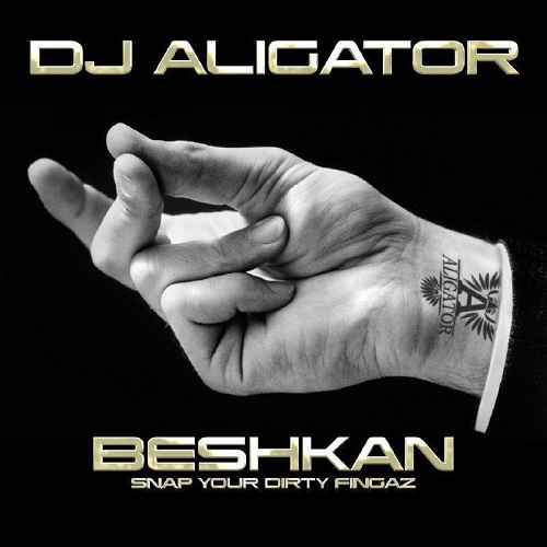 دانلود آهنگ جدید Aligator - Beshkan (Snap Your Dirty Fingaz)