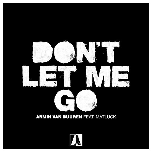 دانلود آهنگ جدید Armin van Buuren و Matluck بنام Dont Let Me Go