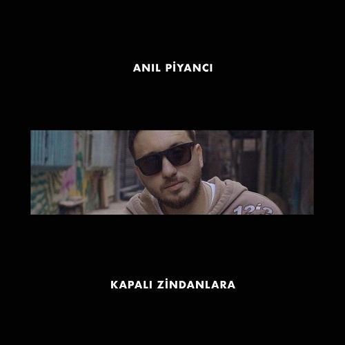 Anil Piyanci - Kapali Zindanlara
