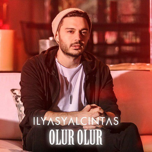 Ilyas Yalcintas - Olur Olur