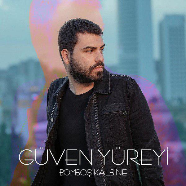 Guven Yureyi - Bombos Kalbine