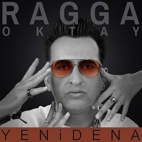 Ragga Oktay - Yenidena