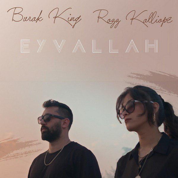 Burak King - Eyvallah (Ft Rozz Kalliope)