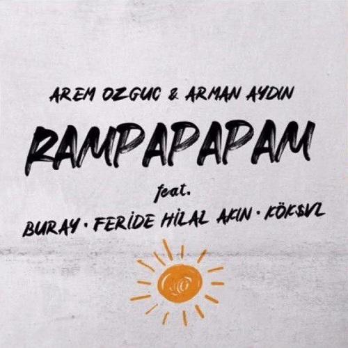 Feride Hilal Akin - Rampapapam (Ft Arem Ozguc)